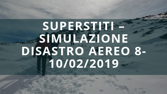 Superstiti – Simulazione Disastro Aereo 8-10_02_2019