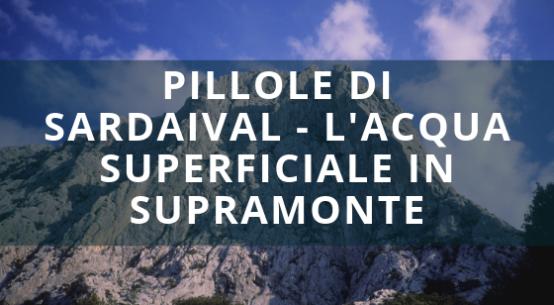 PILLOLE DI SARDAIVAL - l'ACQUA SUPERFICIALE IN SUPRAMONTE